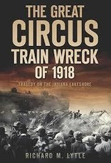 The History Press Great Circus Train Wreck of 1819