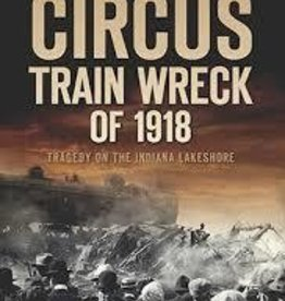 The History Press Great Circus Train Wreck of 1918