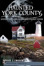 Haunted America Haunted York County - Mystery and Lore from Maine's Oldest Towns