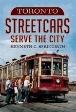 America Through Time Toronto Streetcars Serve the City - *SIGNED