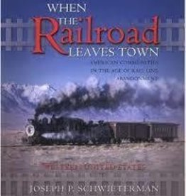 When the Railroad Leaves Town Soft Cover
