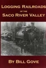 Logging Railroads of the Saco River Valley