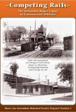 Competing Rails Dispatch Number 2 Shoreline Interurban Historical Society  OUT OF PRINT  $4 OFF
