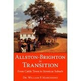 The History Press Allston-Brighton in Transition: From Cattle Town to Streetcar Suburb