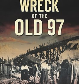 The History Press The Wreck of the Old 97