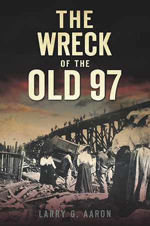 The History Press The Wreck of the Old 97 (Disaster)