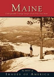 Best of Maine: Unforgettable Vintage Images of the Pine Tree State