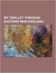 By Trolley Through Eastern New England