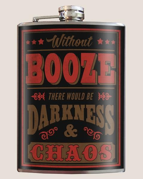 Without Booze There Would be Darkness & Chaos Flask