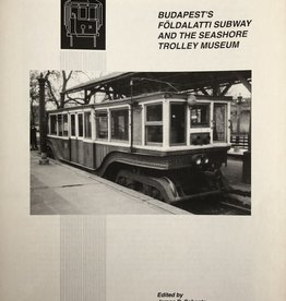 Budapest's Földalatti Subway and the Seashore Trolley Museum