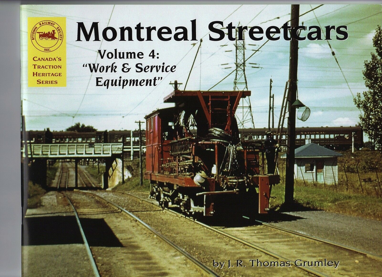 Montreal Streetcars Vol 4 Work & Service Equipment