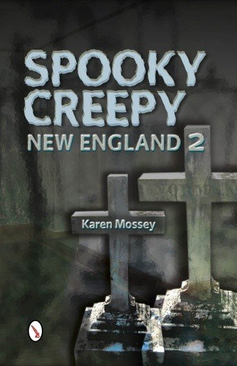 Schiffer Publishing Spooky Creepy New England 2