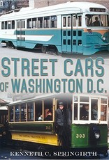 America Through Time Street Cars of Washington, DC - Signed by the Author!