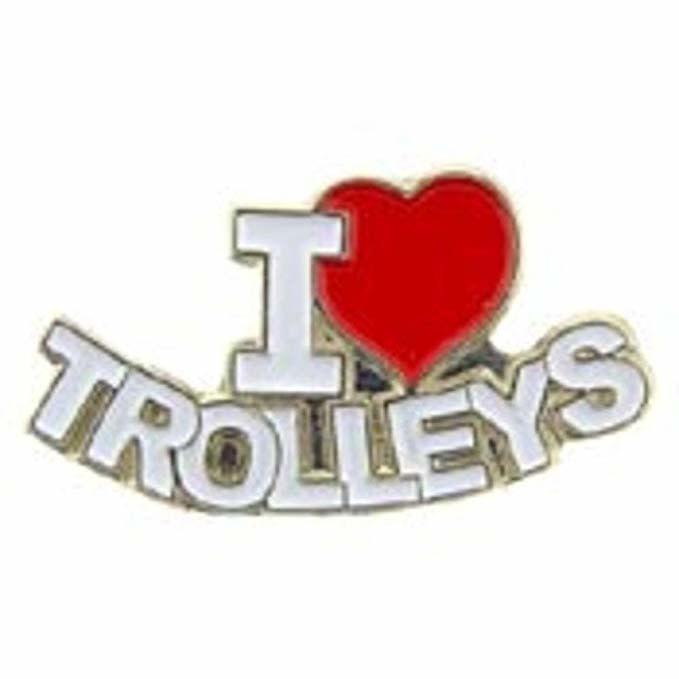 I Love Trolleys Pin  LARGE