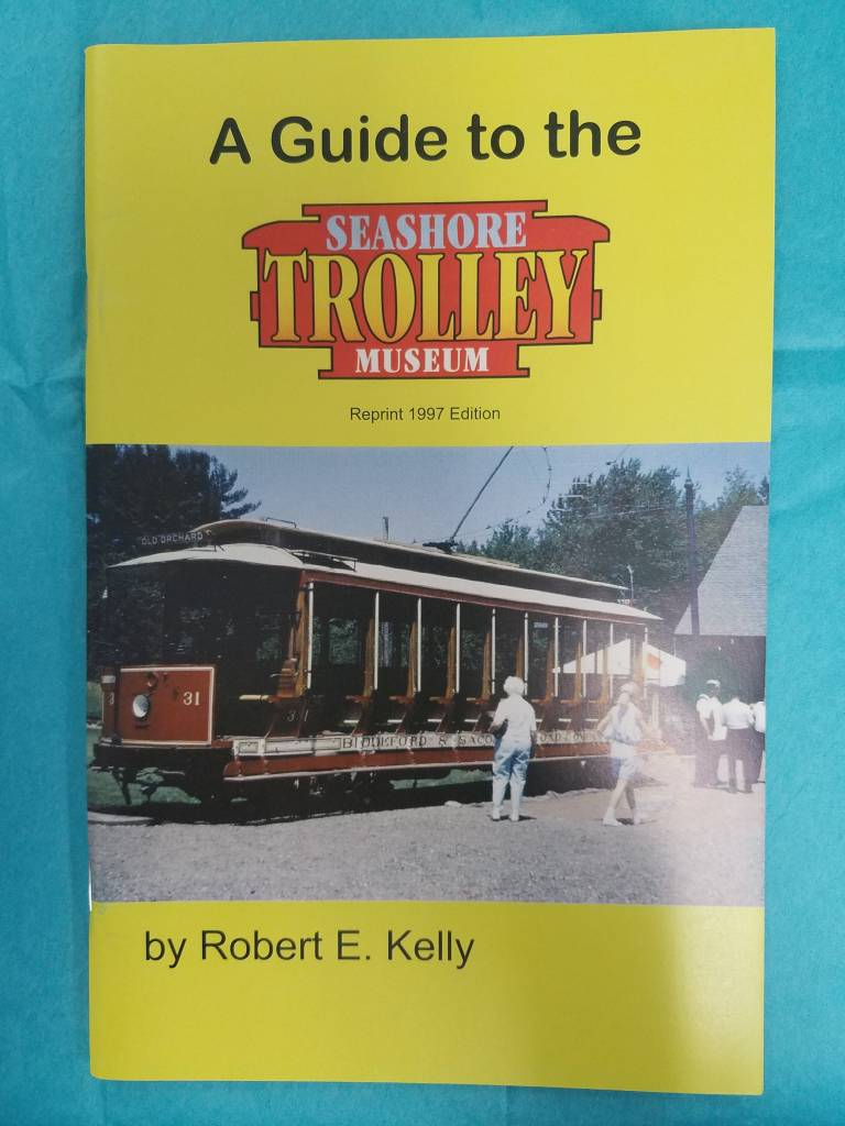 A Guide to the Seashore Trolley Museum