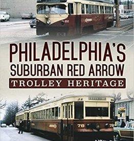 Philadelphia's Suburban Red Arrow Trolley Heritage