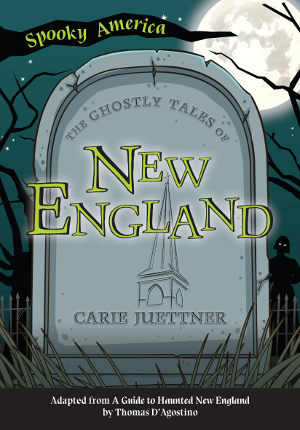 Arcadia Childrens Books The Ghostly Tales of New England