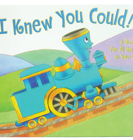 I Knew You Could! -- A Book For All The Stops in Your Life