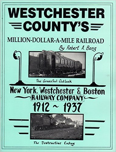 Westchester County's Million-Dollar-A-Mile Railroad