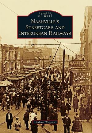 Images of Rail Nashville's Streetcars and Interurban Railways