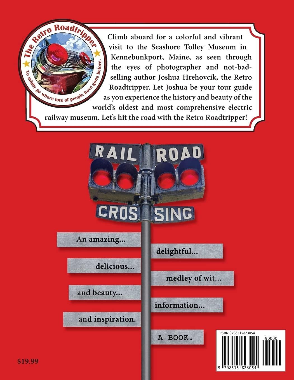 Retro Roadtrip: Seashore Trolley Museum - Kennebunkport, ME