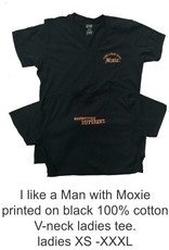 I Like a Man with Moxie Ladies Tee - Discontinued