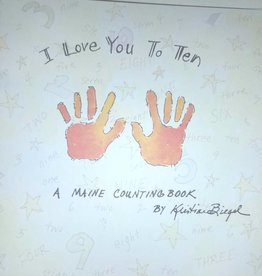 I Love You To Ten (A Maine Counting Book)