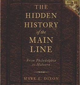Hidden History of the Main Line (Philadelphia to Malvern)