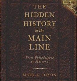 Hidden History of the Main Line (Philadelphia to Malvern)