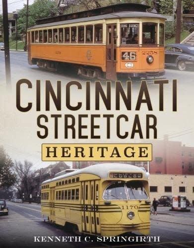 Cincinnati Streetcar Heritage  *SIGNED