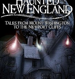 Haunted America A Guide to Haunted New England