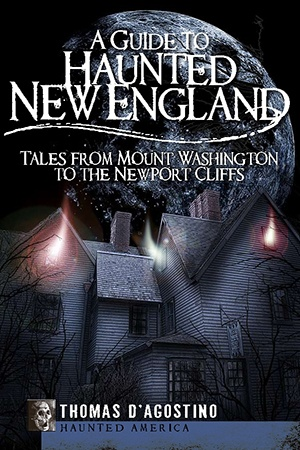 A Guide to Haunted New England