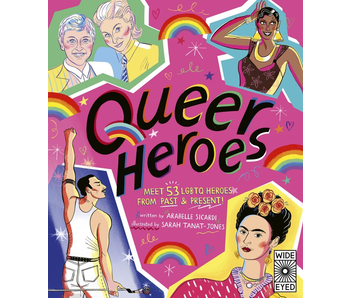 Queer Heros, Meet 53 LGBTQ Heros From Past and Present