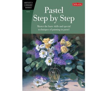 WALTER FOSTER ARTIST'S LIBRARY SERIES PASTEL STEP BY STEP