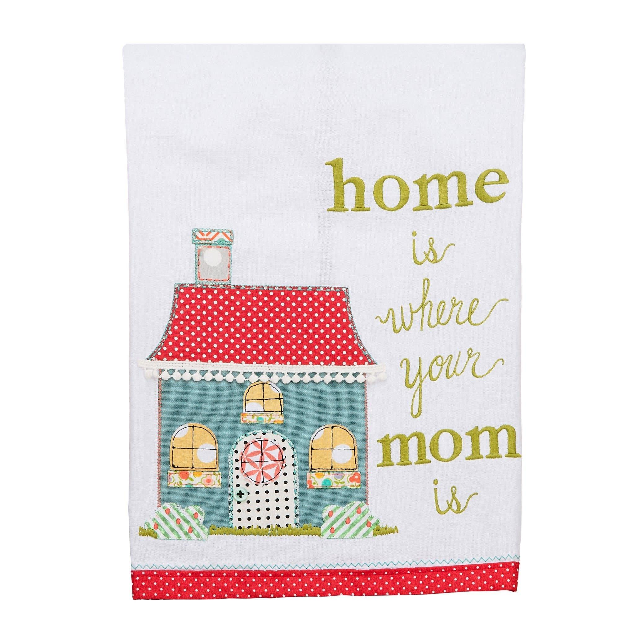 GLORY HAUS HOME IS WHERE YOUR MOM IS TEA TOWEL