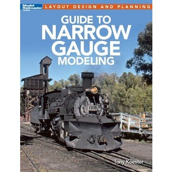 Kalmbach Guide to Narrow Gauge Modeling # 12490