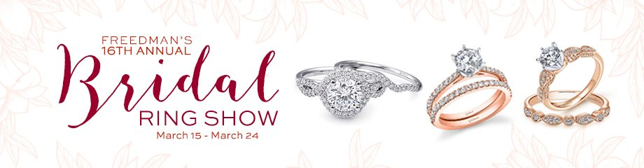 COMING SOON: Freedman's 16th Annual Bridal Ring Show!