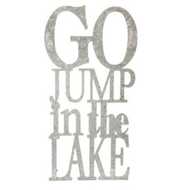 Go Jump in The Lake Metal Sign
