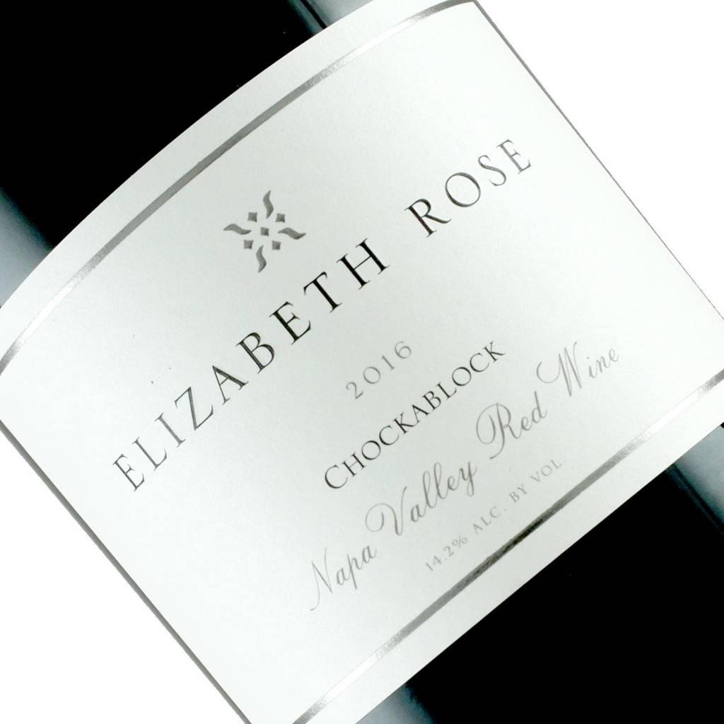 "Elizabeth Rose 2016 ""Chockablock"" Napa Valley Red Wine"