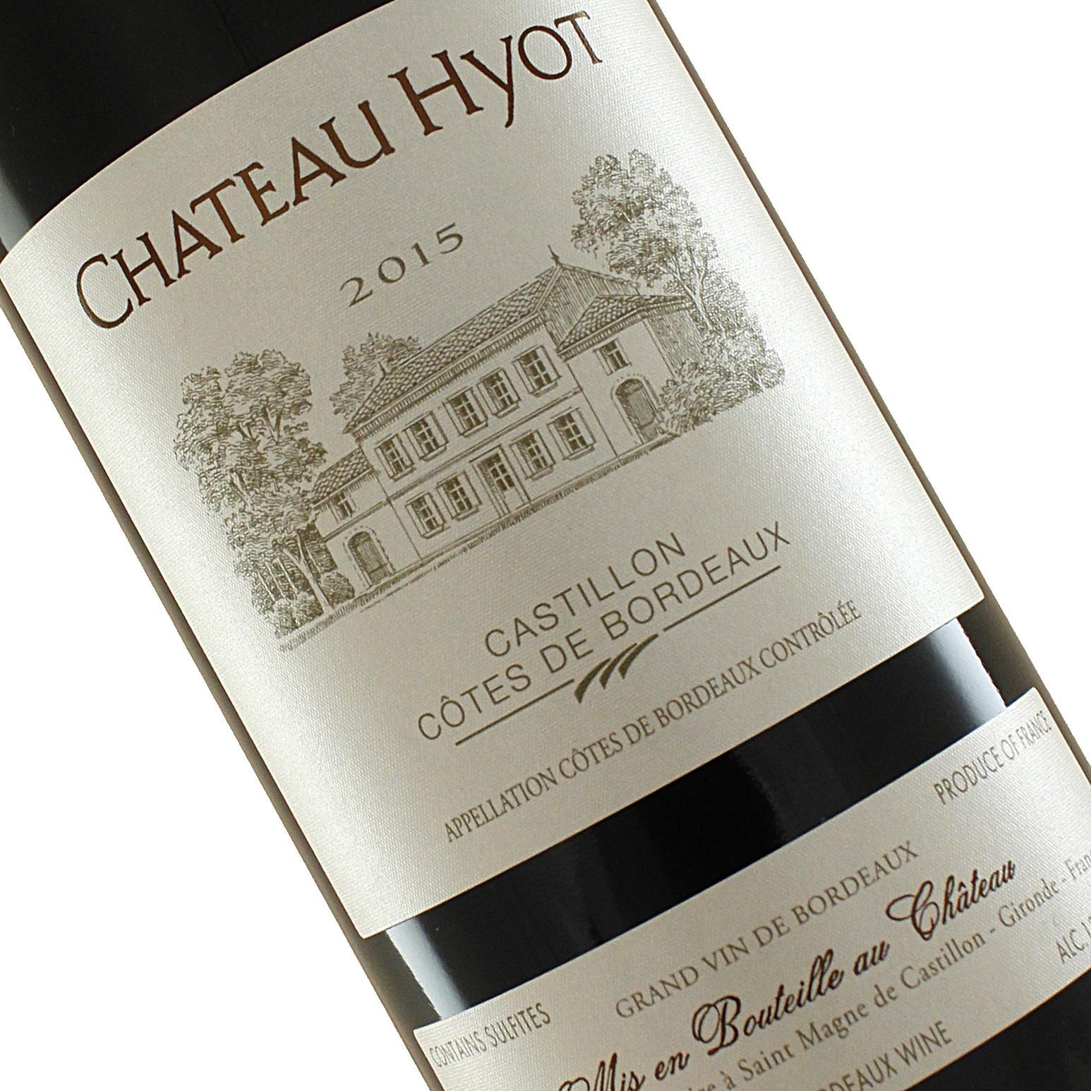Chateau Hyot 2015 Castillon Cotes De Bordeaux