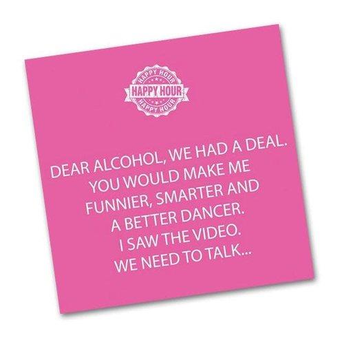 Napkin - PPD -  Dear Alcohol, We Had A Deal..