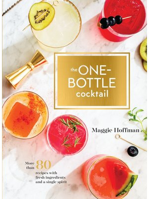Book - The One-Bottle Cocktail by Maggie Hoffman
