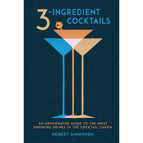 Book - 3-Ingredient Cocktails by Robert Simonson