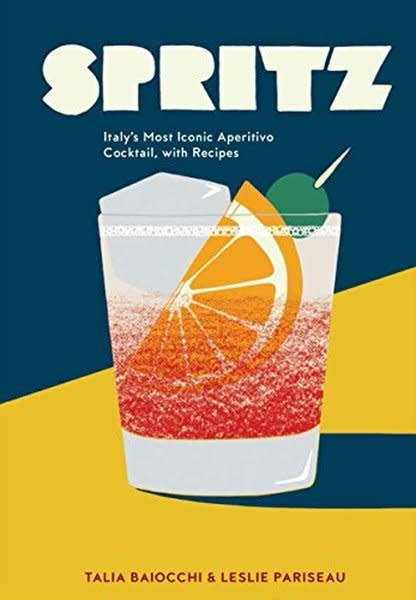 Book - Spritz, Italy's Most Iconic Aperitvo Cocktail with Recipes