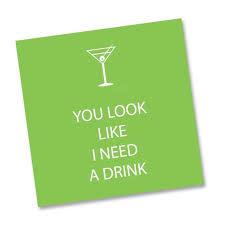 Napkin - PPD You Look Like I Need a Drink