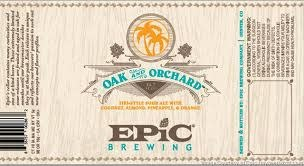 "Epic Brewing ""Oak and Orchard"" Tiki-Style Sour Ale w/Coconut, Almond,Pineapple & Orange  375ml. Bottle - Denver, CO"