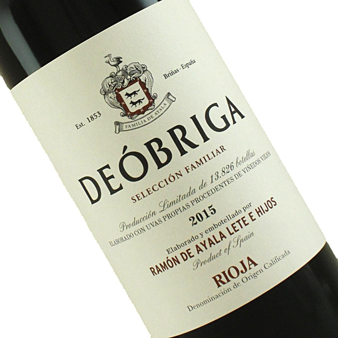 Ramon de Ayala Deobriga 2015 Rioja Seleccion Familiar, Rioja Spain