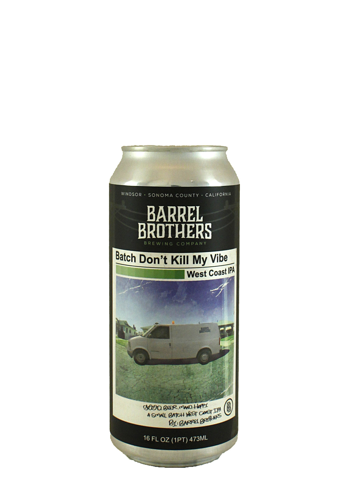 "Barrel Brothers Brewing ""Batch Don't Kill My Vibe"" West Coast IPA 16oz. Can - Windsor, CA"