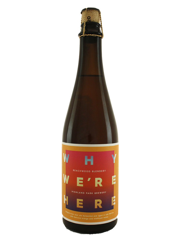 "Beachwood Blendery + Highland Park Brewery ""Why We're Here"" Belgian-Style Sour Ale 500ml. Bottle - Long Beach, CA"