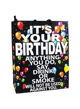 (Gift Bag) It's Your Birthday Anything You Do, Say, Drink or Smoke...